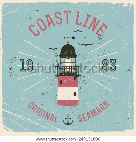 Vector retro style weathered Coast Line t-shirt graphics design featuring lighthouse beacon and seagulls with shabby textures on separate layers | Vintage wall art poster on maritime  - stock vector