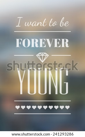 Vector retro typography on blur background. Forever young. Eps10 - stock vector