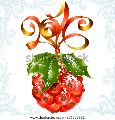 Vector ribbon in the shape of 2016 and holly ball. Christmas and New Year greeting card - stock vector