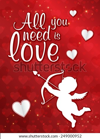Vector romantic illustration Valentine's Day greeting card with hearts, cupid and arrow. All you need is love - stock vector