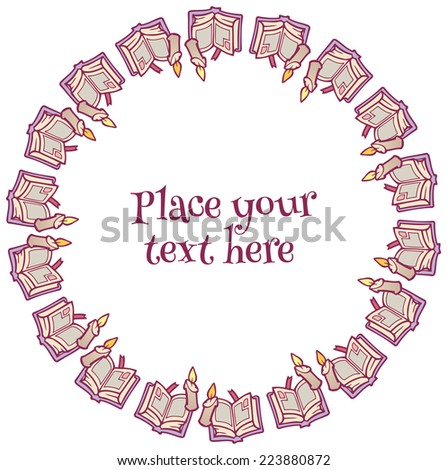 vector round frame magic spell books and candles - template for cards or ticket - stock vector