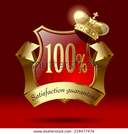 Vector satisfaction guaranteed artistic badge in the form of a shields with gold ribbon and crown against a dark red background - stock vector