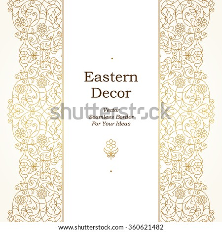 Vector seamless border in Eastern style on light background. Ornate element for design. Place for text. Ornament for wedding invitations, birthday and greeting cards. Floral golden oriental decor. - stock vector