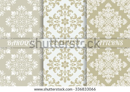 Vector seamless pattern. Set of three luxury elegant textures of baroque style. Patterns can be used as background, fabric print, surface texture, wrapping paper, web page backdrop, wallpaper and more - stock vector