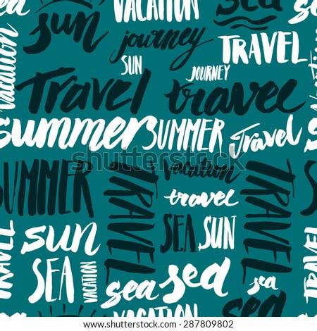 Vector seamless signs handmade calligraphy: travel, vacation, sun, sea - stock vector