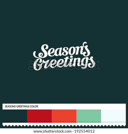 Vector Seasons Greetings hand lettering - handmade calligraphy and thematic color swatches - stock vector