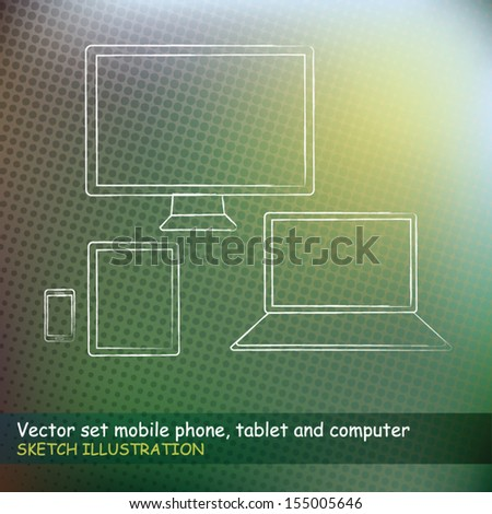 Vector set mobile phone, tablet and computer, sketch illustration - stock vector