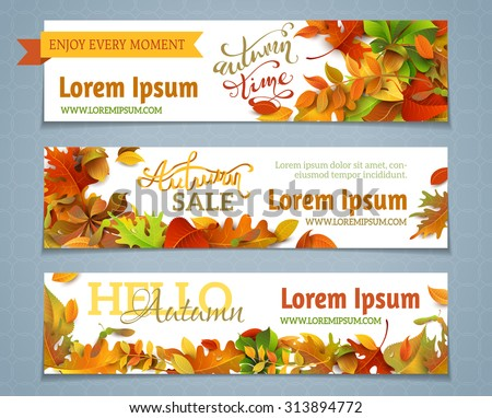Vector set of autumn banners. Three templates for your design. Various bright fall leaves and hand-lettering. There are places for your text on white area.  - stock vector