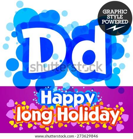 Vector set of happy festive motley alphabet. Letter D - stock vector