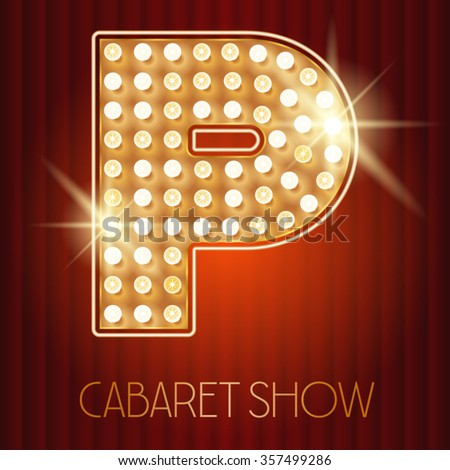 Vector shiny gold lamp alphabet in cabaret show style. Letter P - stock vector