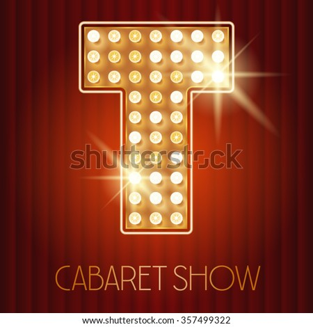 Vector shiny gold lamp alphabet in cabaret show style. Letter T - stock vector