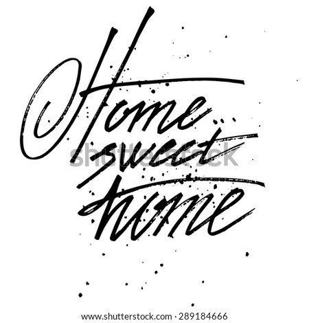 "Vector sign - handmade calligraphy ""Home.. sweet home"" - stock vector"