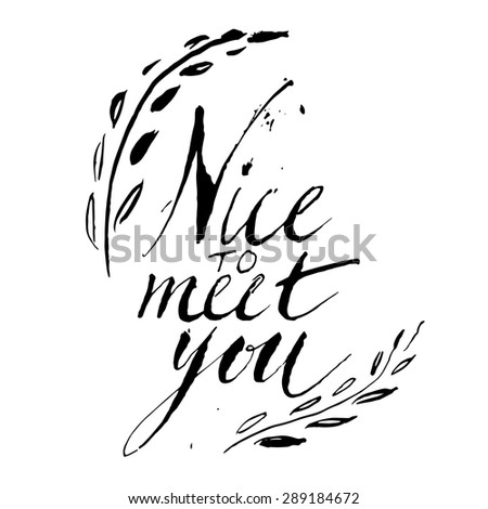 "Vector sign - handmade calligraphy ""Nice to meet you"" - stock vector"