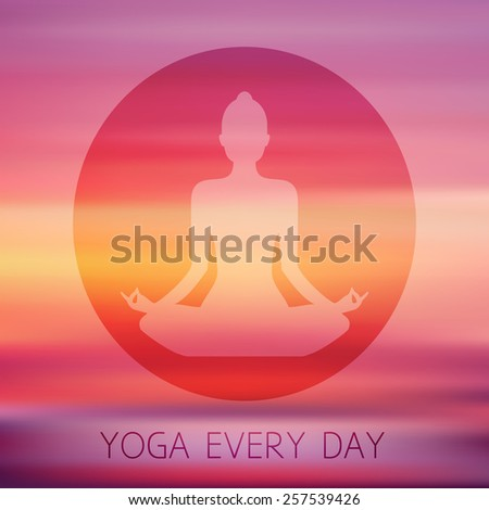 vector silhouette of woman practicing yoga every day on blurred background sunrise, sunset - stock vector