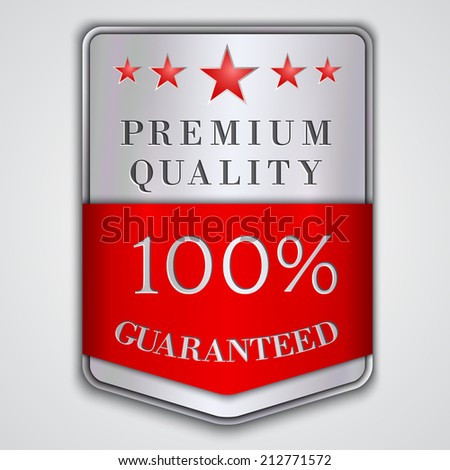 Vector silver and red  badge with premium quality and hundred percent  guaranteed text - stock vector