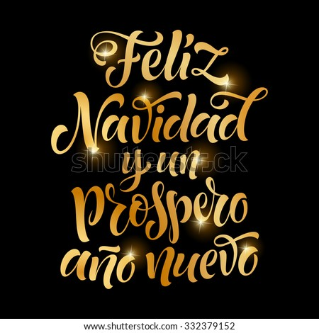 "Vector Spanish golden christmas text. ""Feliz Navidad y un Prospero Ano Nuevo"" lettering for invitation and greeting card, prints and posters. Hand drawn inscription, calligraphic holidays design - stock vector"