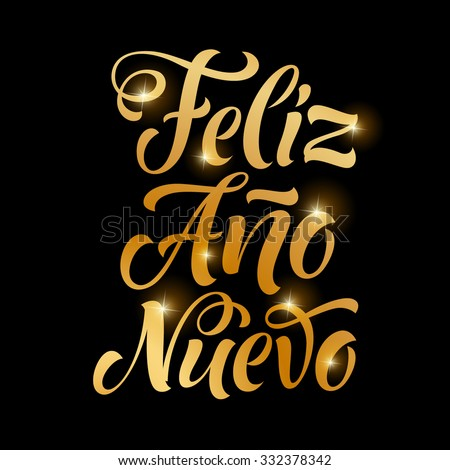 "Vector Spanish golden holidays text. ""Feliz Ano Nuevo"" lettering for invitation and greeting card, prints and posters. Hand drawn inscription, calligraphic christmas design - stock vector"