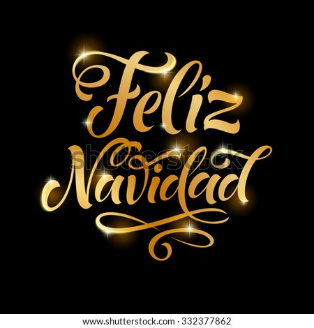 "Vector Spanish golden holidays text. ""Feliz Navidad"" lettering for invitation and greeting card, prints and posters. Hand drawn inscription, calligraphic christmas design - stock vector"