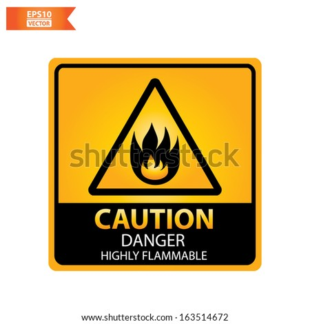 Vector : square yellow and black caution with danger highly flammable text and sign isolated on white background. Eps10. - stock vector