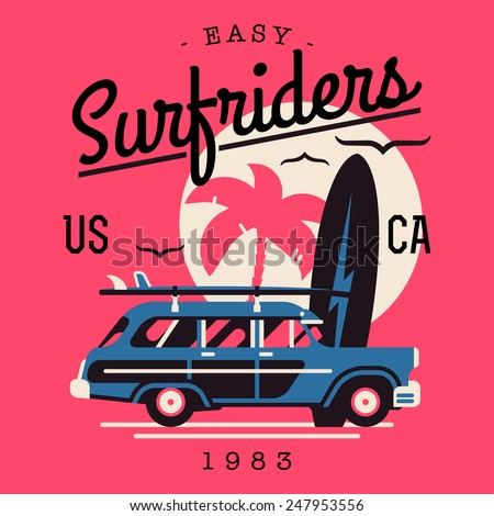 Vector t-shirt printable or wall art graphics design on California easy surf riders with typography, palm silhouette, flying seagulls and old retro woodie wagon surf car with surfboards - stock vector