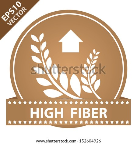 Vector : Tag, Sticker or Badge For Healthy, Weight Loss, Diet or Fitness Product Present By High Fiber Sign on Brown Glossy Badge With Brown High Fiber Label Isolated on White Background  - stock vector