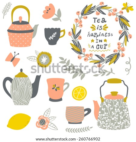 "Vector tea set: teapots, cups, lemon, flowers and text ""Tea is happiness in a cup"". Hand drawing vintage elements for your design. Vintage kitchen. - stock vector"
