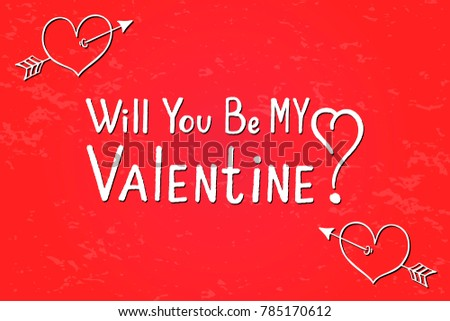 Vector Text Will You Be My Valentine? Valentines Day Greeting Card With  Handwritten Text.