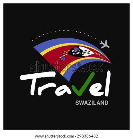 Vector travel company logo design - Country travel agency logo - Country Flag Travel and Tourism concept t shirt graphics - Travel Swaziland Symbol - vector illustration - stock vector