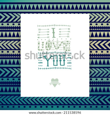 "Vector tribal lettering ""I love you"". Doodles. Quote. Ornamental design with lettering. ""I love you"" ?andmade quote. Romantic greeting card, tribal vintage ethnic background. Handwritten - stock vector"