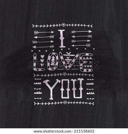 "Vector tribal lettering ""I love you"". Doodles. Quote. Ornamental design with lettering. ""I love you"" hand lettering - handmade quote. Romantic. Handwritten. Chalk qoute on chalkboard blackboard - stock vector"