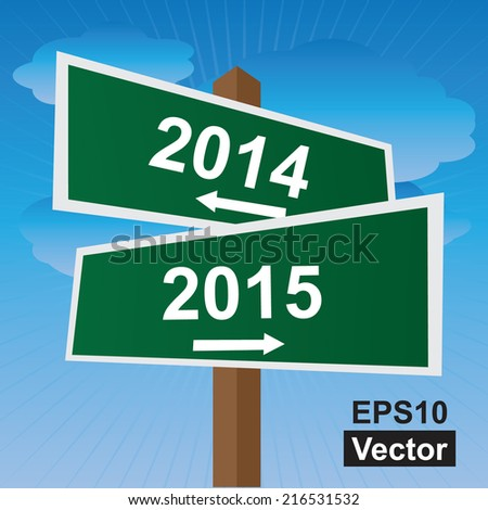 Vector : Two Way Street or Road Sign Pointing to 2014 and 2015 in Blue Sky Background - stock vector