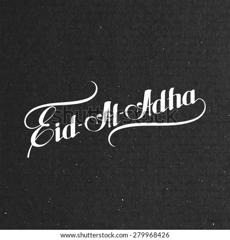 vector typographic illustration of handwritten Eid-Al-Adha retro label. lettering composition of muslim holy month - stock vector