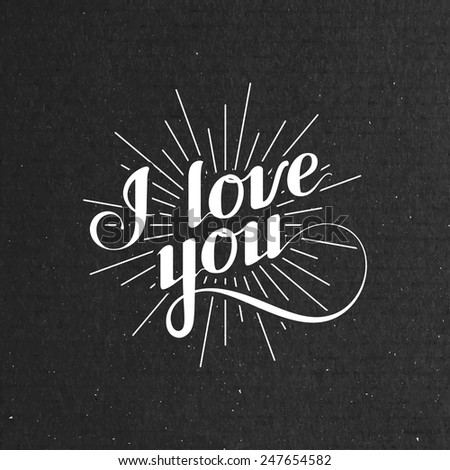 Vector typographic illustration of handwritten I love you retro label. lettering composition on the black cardboard texture - stock vector