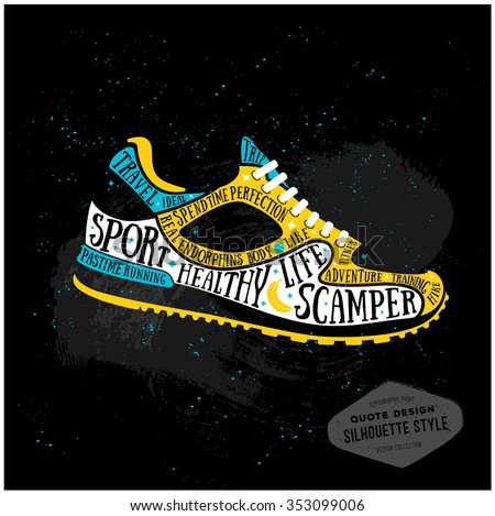 Vector typography poster with training shoes icon. Quote for card. Creative print. Silhouette style. Running shoe, sneaker isolated on black background. Flat design. 10 eps - stock vector