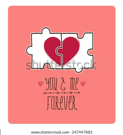 Vector valentine card. Creative idea - puzzle with 2 parts of heart make 1, love. You and me forever. - stock vector