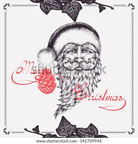 Vector vintage greeting card. Hand drawn ink pen illustration. Merry Christmas lettering. Calligraphic typography. Santa Claus image. Cone, ivy plant in a frame. Retro style picture