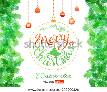Vector watercolor Christmas illustration. Hand-drawn watercolor evergreen branches and Christmas balls.  - stock vector