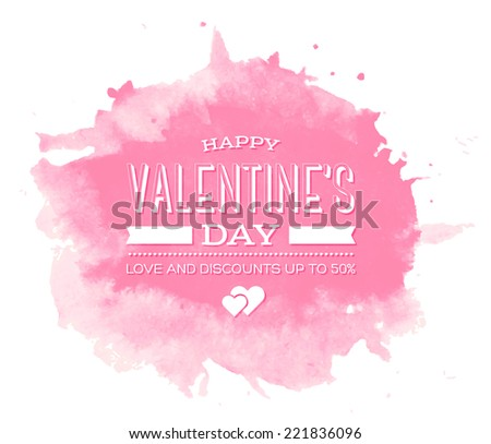 Vector watercolor stain holiday greeting card - Happy Valentine's day - stock vector