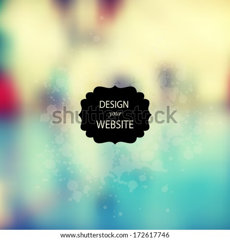 Vector web and mobile interface template. Corporate website design. Minimalistic web  media backdrop. Editable.  Vector blurred background. Unfocused. Presentation template. Frame for text. Grunge - stock vector