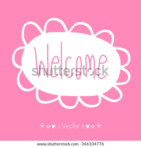 Vector WELCOME hand lettering - handmade calligraphy, Illustration EPS10 great for any use. - stock vector