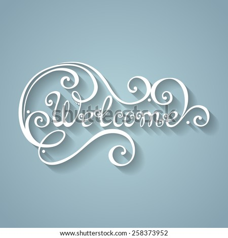 Vector Welcome Inscription. Hand Drawn Lettering. Ornate Vintage Lettering - stock vector