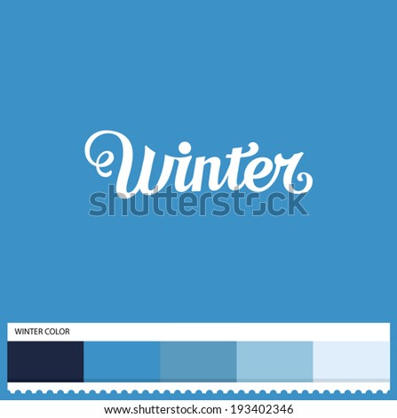 Vector Winter hand lettering - handmade calligraphy and thematic color swatches - stock vector