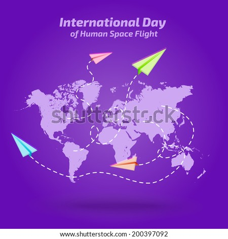 Vector world map with paper planes - background - international day of Human Space Flight  - stock vector