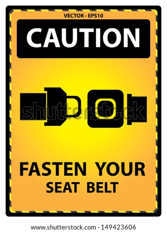 Vector : Yellow Caution Plate For Safety Present By Fasten Your Seat Belt Text With Seat Belt Sign Isolated on White Background  - stock vector