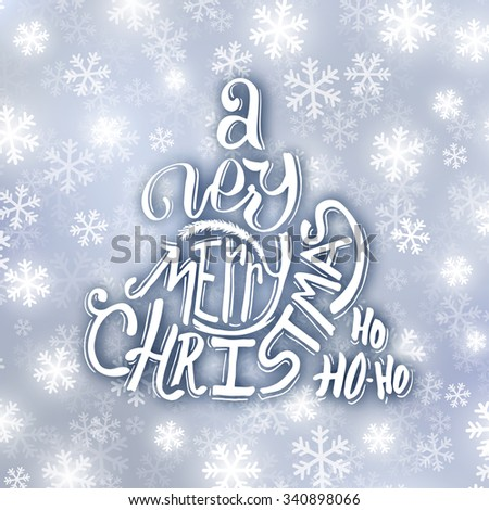 Very Merry Christmas typographic label. Background with hand lettering for christmas. Abstract snowy bakground with glowing snowflakes. - stock vector