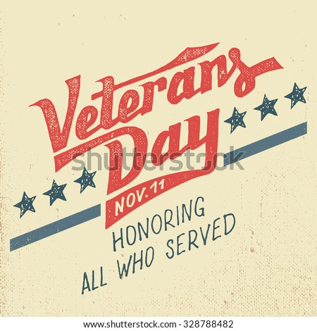 Veterans day greeting card with hand-drawn typographic design in vintage style - stock vector