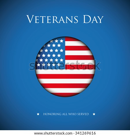 Veterans Day. Honoring all who served. Usa flag vector - stock vector