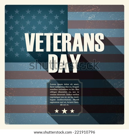 Veterans day poster with worn US flag in the background. Eps10 vector illustration. - stock vector