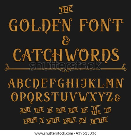 Vintage alphabet vector font. Golden ornate letters and catchwords the, for, a, from, with, by etc.  - stock vector