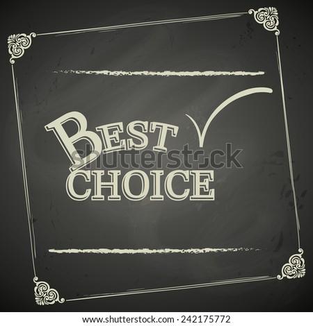 Vintage Best Choice Poster - Chalkboard. Vector illustration. - stock vector
